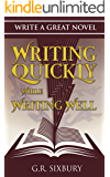 Writing Quickly While Writing Well (Write a Great Novel Book 1)