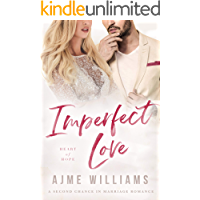 Imperfect Love: A Second Chance in Marriage Romance (Heart of Hope Book 4)