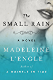The Small Rain: A Novel