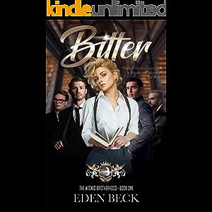 Bitter: A Dark High School Bully Romance (Wicked Brotherhood Book 1)