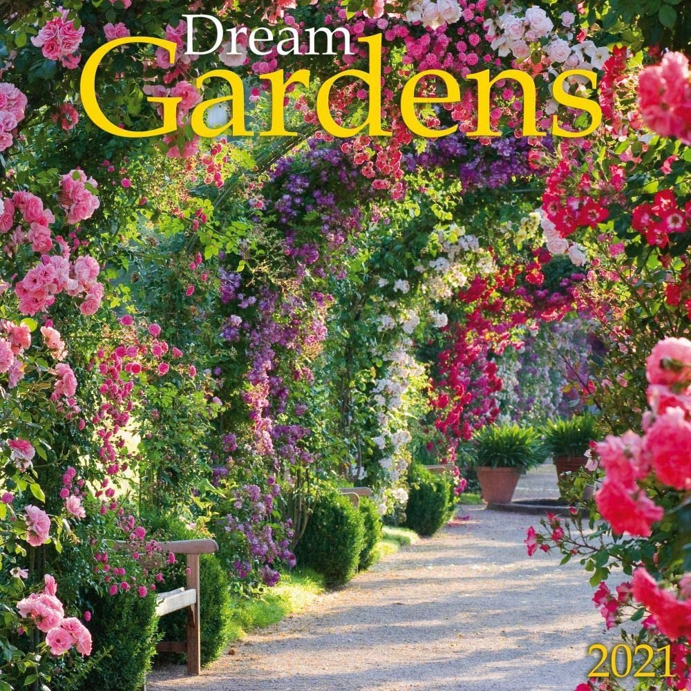 Dream Gardens 2021 Wall Calendar