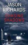 Chasing Shadows: A Drew Patrick Crime Thriller Novel (Drew Patrick Private Investigator Series Book 1)