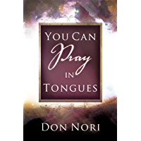 You can Pray in Tongues (English Edition)