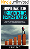 Simple habits of highly effective business leaders: Habits for ambitious minds who expect great value and zero fluff.