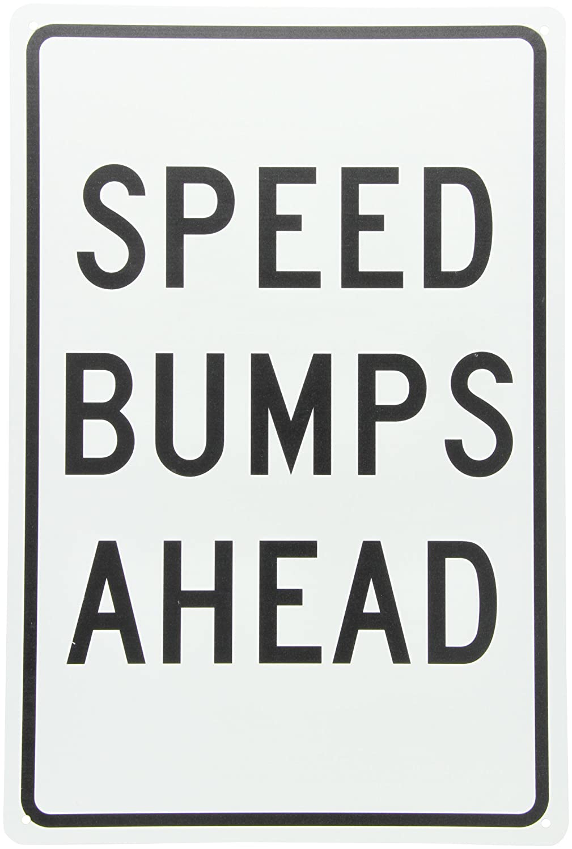 12 Length x 18 Height Legend SPEED BUMPS AHEAD 0.040 Aluminum Black On White Legend SPEED BUMPS AHEAD 12 Length x 18 Height NMCTM35G NMC TM35G Traffic Sign