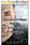 Something New Under the Sun (Falling Sky Book 2)