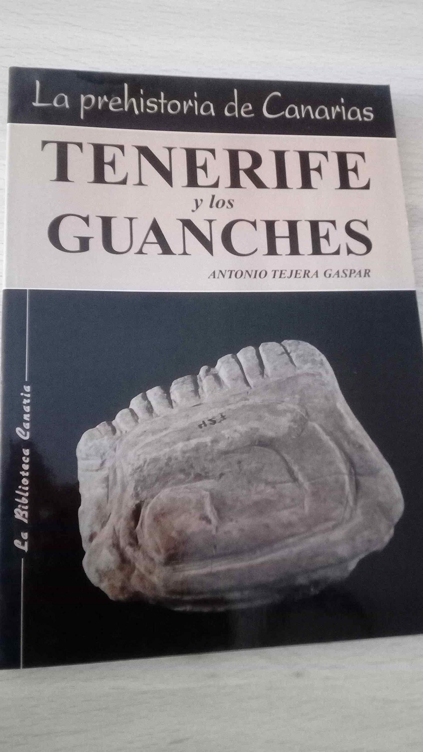 Prehistoria de Canarias, la : tenerife y los guanches ...