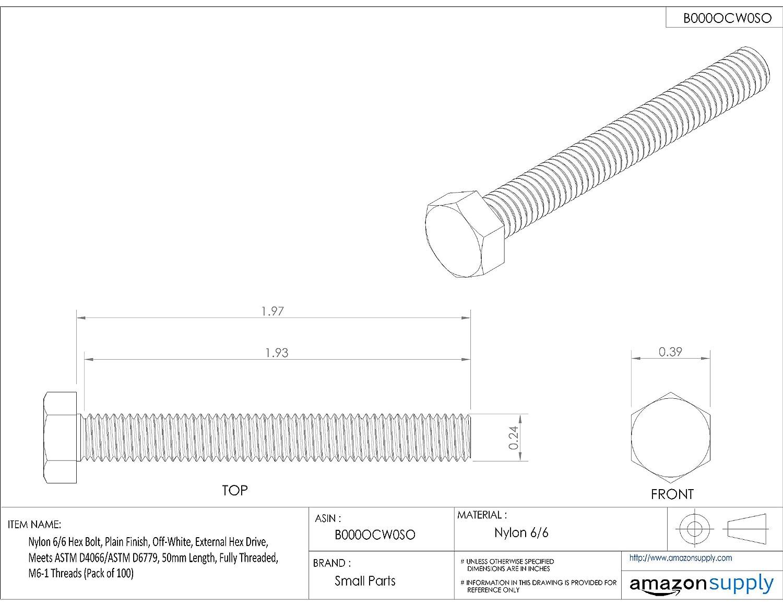 50mm Length Off-White Fully Threaded Plain Finish Meets ASTM D4066//ASTM D6779 M6-1 Metric Coarse Threads Pack of 100 External Hex Drive Nylon 6//6 Hex Bolt