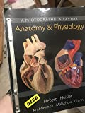 A Photographic Atlas for Anatomy & Physiology (ValuePack only)