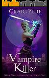 Emily Shadowhunter 1 - a Vampire, Shapeshifter, Werewolf novel: Book 1: VAMPIRE KILLER