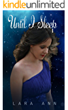 Until I Sleep (Alora Chronicles Book 1)