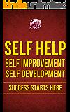 SUCCESS STARTS HERE! Self Help, Self Improvement, Self Development (Neuro-Linguistic Programming Book 1)