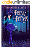 Freaks and Felons (A Hocus Pocus Cozy Witch Mystery Series Book 2)