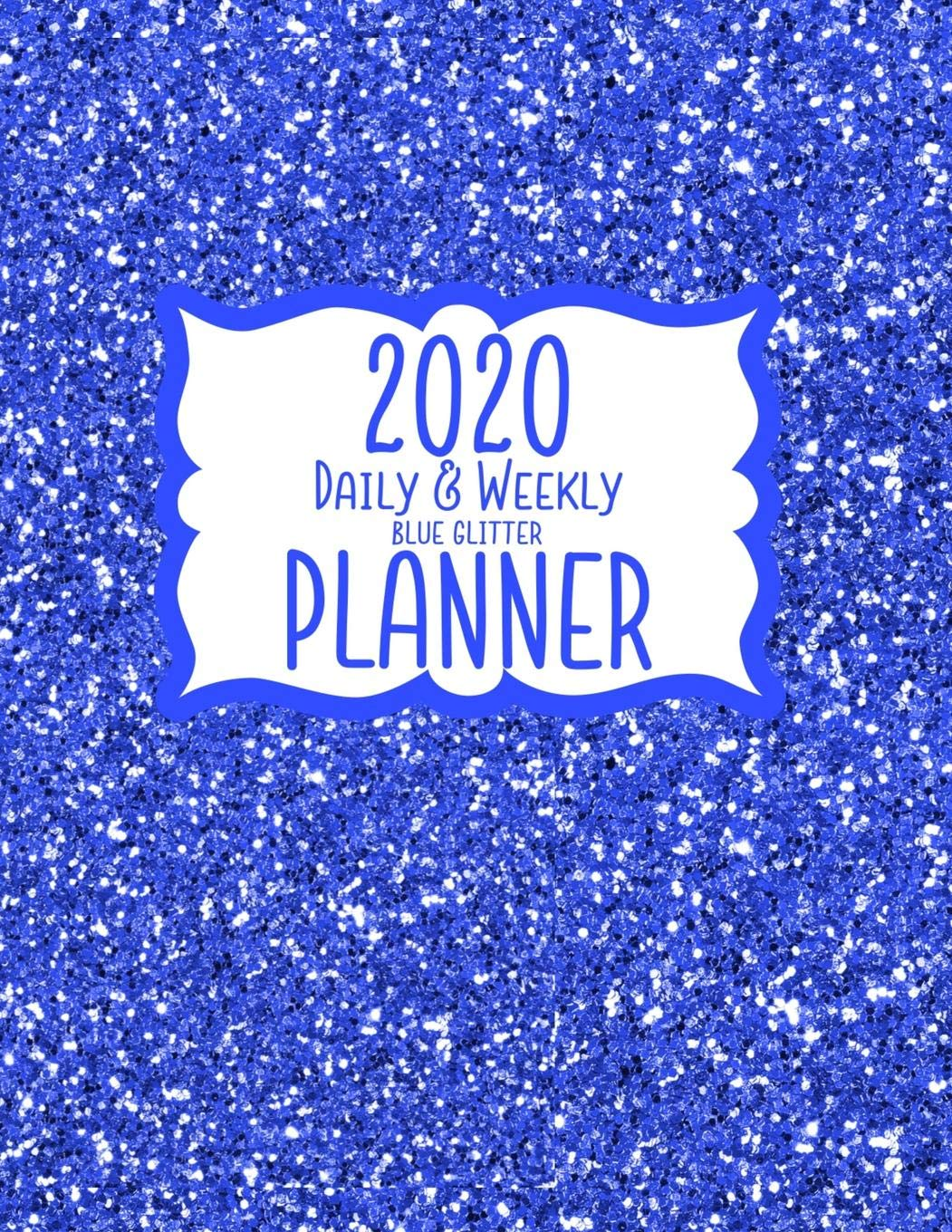 2020 Daily & Weekly Blue Glitter Planner: 8.5 x 11 Faux ...