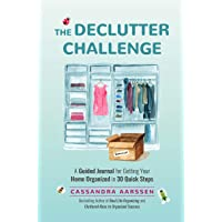 The Declutter Challenge: A Guided Journal for Getting your Home Organized in 30 Quick Steps (Guided Journal for Cleaning…