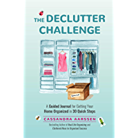 The Declutter Challenge: A Guided Journal for Getting your Home Organized in 30 Quick Steps (English Edition)