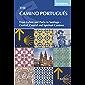 The Camino Portugués: From Lisbon and Porto to Santiago - Central, Coastal and Spiritual caminos (International Walking)