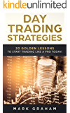 Day Trading Strategies: 20 Golden Lessons to Start Trading Like a PRO Today! Learn Stock Trading and Investing for Complete Beginners. Day Trading for Beginners, Forex Trading, Options Trading & more