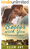 Better with You: A Small Town Romance (Camden Cove Book 1)