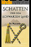 Schatten über dem Schwarzen Land: Die Pharaonin (German Edition)