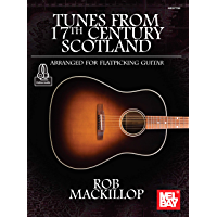 Tunes from 17th Century Scotland Arranged for Flatpicking Guitar book cover