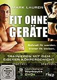 Mark Lauren - Fit ohne Geräte - Trainieren mit dem eigenen Körpergewicht [3 DVDs]
