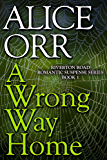 A Wrong Way Home: Riverton Road Romantic Suspense Book 1
