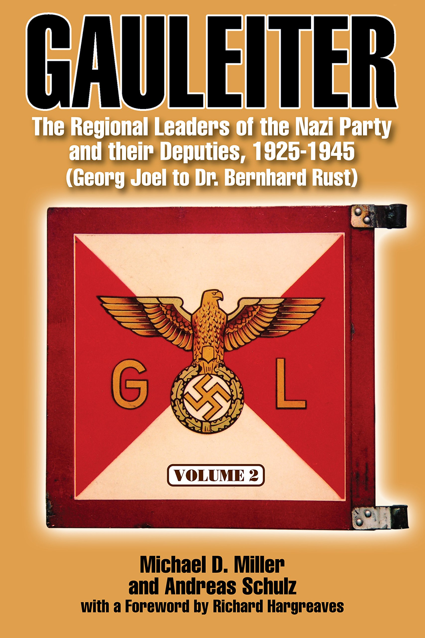 Gauleiter The Regional Leaders Of The Nazi Party And Their Deputies