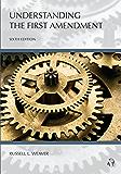 Understanding The First Amendment, Sixth Edition (Understanding Series)