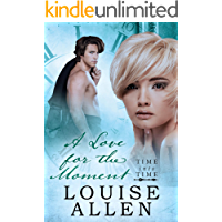 A Love For the Moment: A Regency timeslip romance (Time Into Time Book 3)