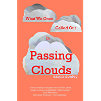 What We Once Called Out In Passing Clouds (Good Clouds Book 2) (English Edition)