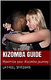 Kizomba Guide: Maximize your Kizomba journey (English Edition)