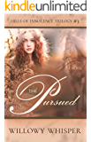 The Pursued (Hills of Innocence Trilogy Book 3)