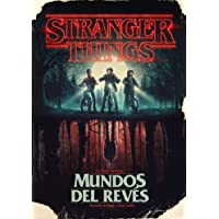 Stranger Things. Mundos Al Revés / Stranger Things: Worlds Turned Upside Down