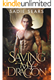 Saving My Dragon: A Dragon Shifter Romance (Demon Dragons Of Port Lair Book 1)