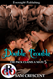 Double Trouble (The Pack Claims a Mate Book 5)