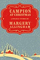 Campion At Christmas: 4 Holiday Stories For Your