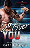 So Over You (The Chicago Rebels Series)