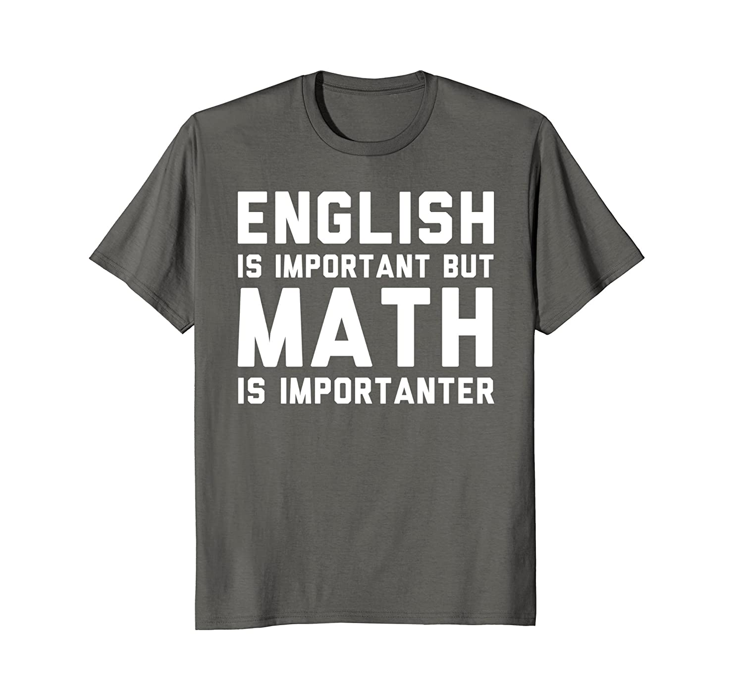 Amazon.com: English Is Important But Math Is Importanter T-Shirt ...