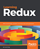 Learning Redux: Write maintainable, consistent, and easy-to-test web applications (English Edition)
