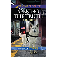 Seeking The Truth (Mills & Boon Love Inspired Suspense) (True Blue K-9 Unit, Book 6) (English Edition)