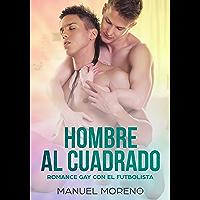 Hombre al Cuadrado: Romance Gay con el Futbolista (Novela Romántica Homosexual)