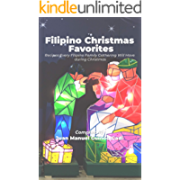 Filipino Christmas Favorites: Recipes Every Filipino Family Gathering Will Have  during Christmas.