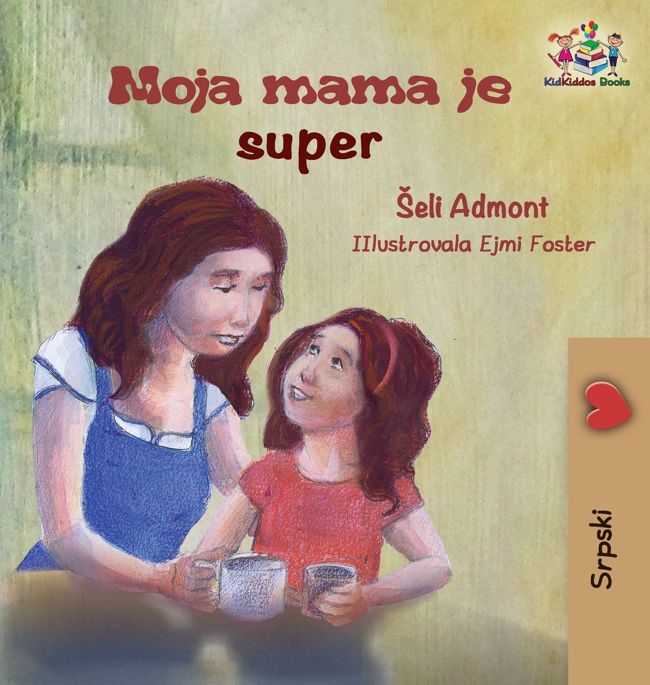 My Mom Is Awesome (Serbian Children's Book): Serbian Book for Kids (Serbian Bedtime Collection) (Serbian Edition) PDF ePub fb2 book