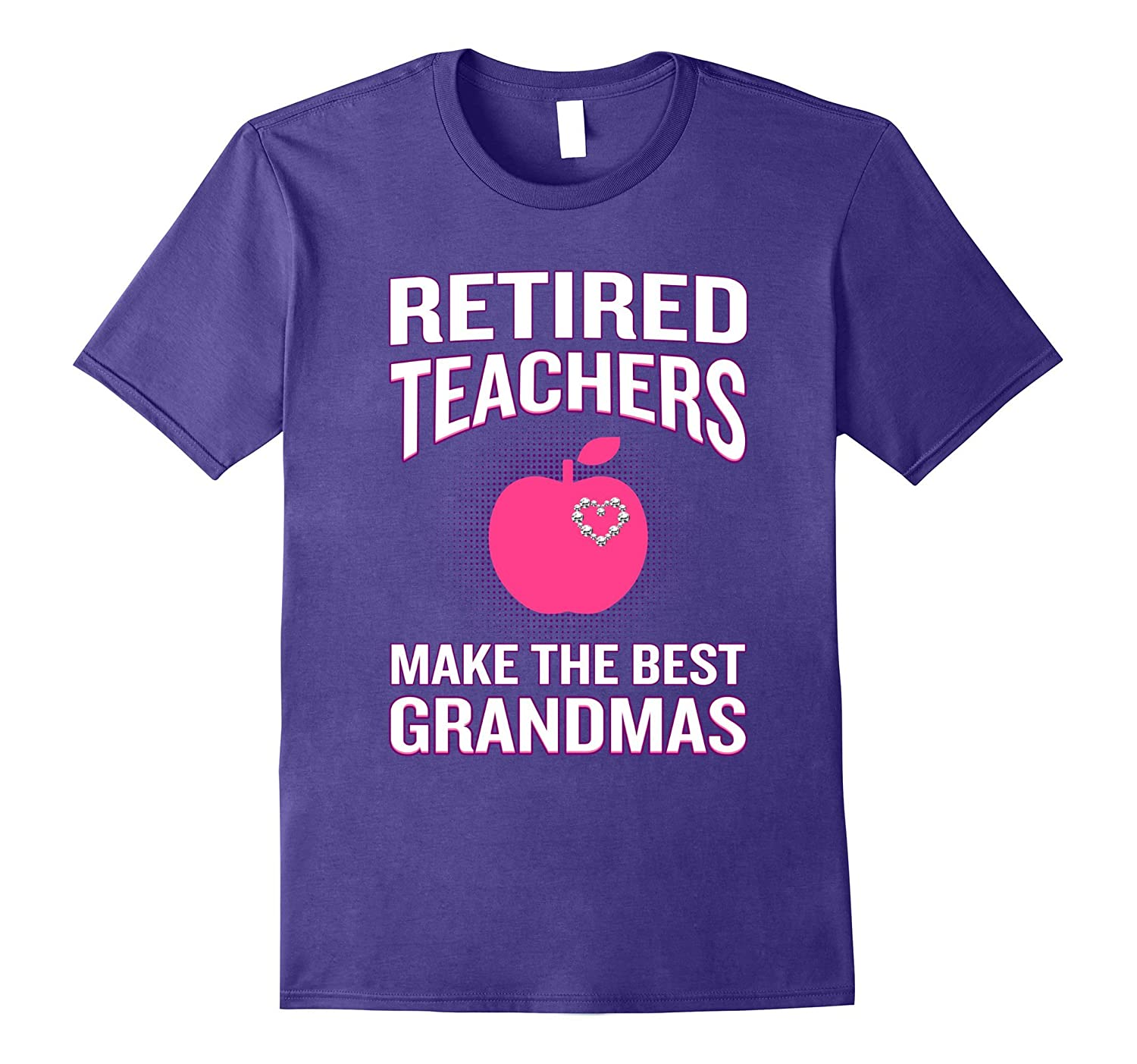 Retired Teachers Make The Best Grandmothers Funny T-Shirt-Vaci