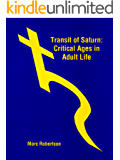 The Transit of Saturn: Critical Ages in Adult Life (English Edition)