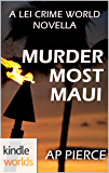 The Lei Crime Series: Murder Most Maui (Kindle Worlds Novella)