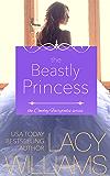 The Beastly Princess: contemporary fairy tale romance (Cowboy Fairytales Book 4)