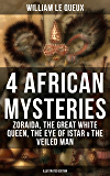 4 African Mysteries: Zoraida, The Great White Queen, The Eye of Istar & The Veiled Man: Zoraida, The Great White Queen…