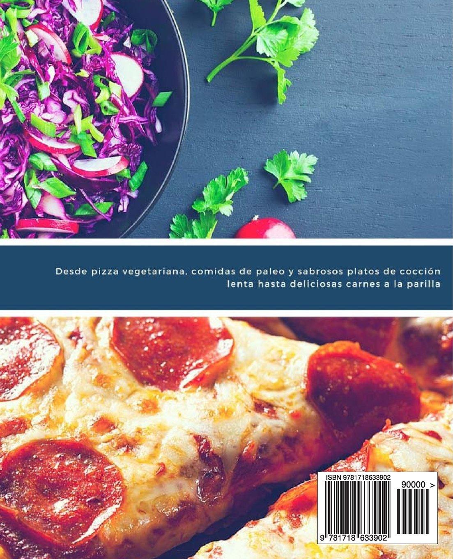84 Recetas Bajas en Azúcar: Desde pizza vegetariana, comidas de paleo y sabrosos platos de cocción lenta hasta deliciosas carnes a la parilla: Volume 1: ...